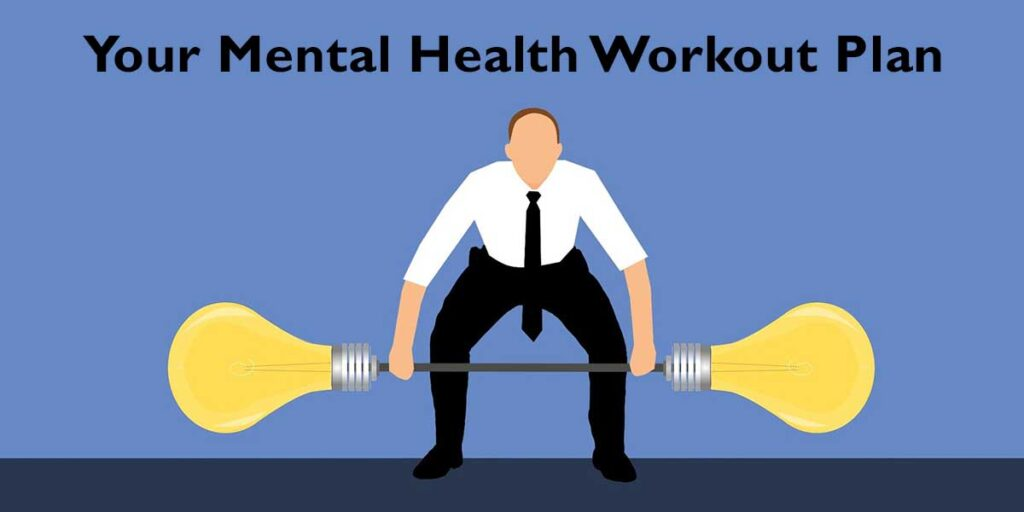 Your Mental Health Workout Plan